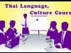Thai Language, Culture Course The 1st Batch : 23rd - 25th May 2014